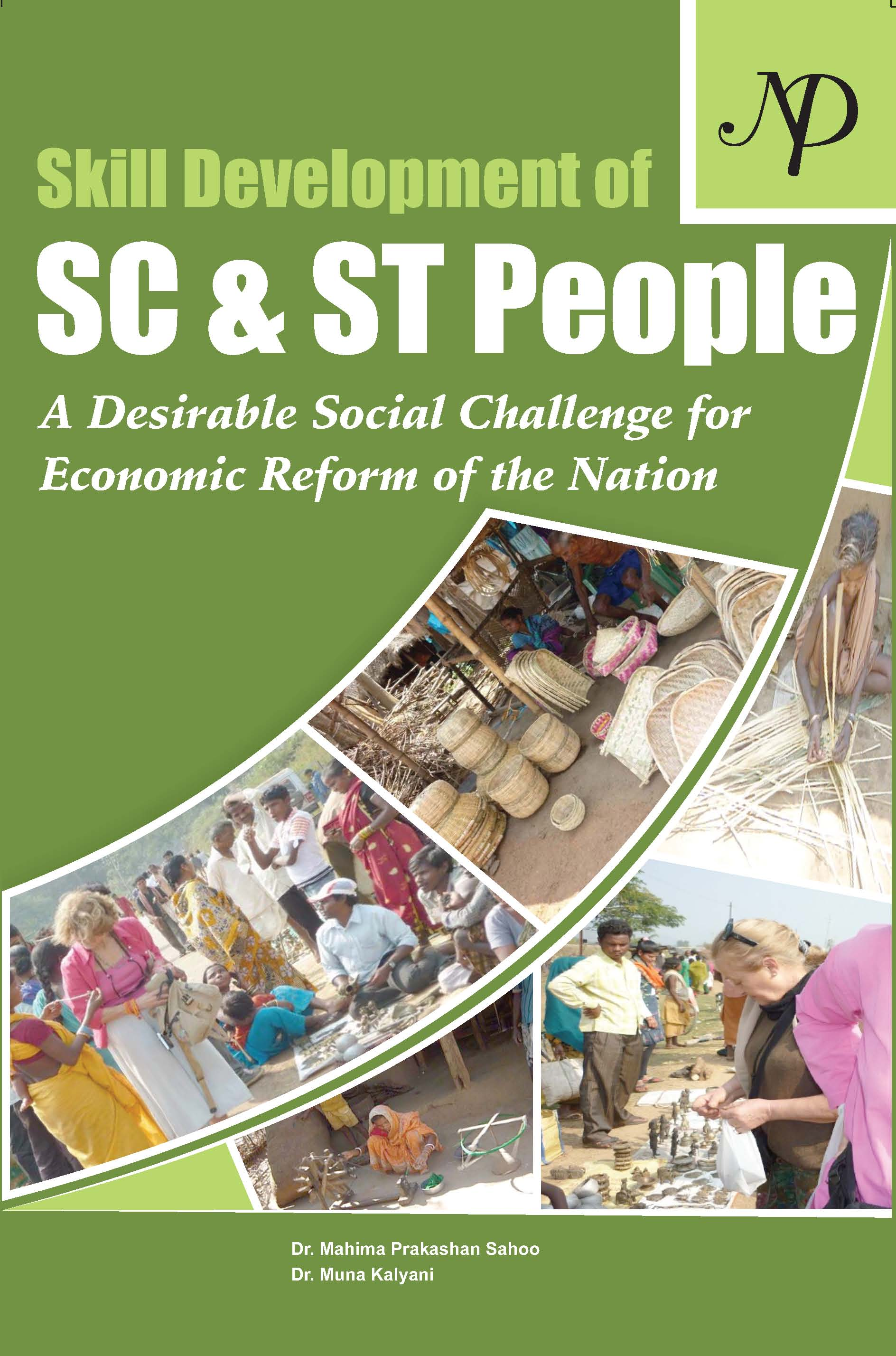 Skill Development of SC & ST People A Desirable Social Challenge for Economic Reform of the Nation